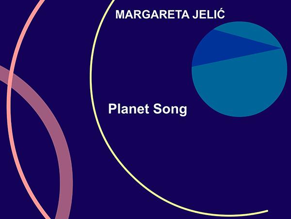 Planet Song Margarete Jelić
